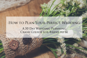 How to Plan Your Perfect Wedding Crash Course