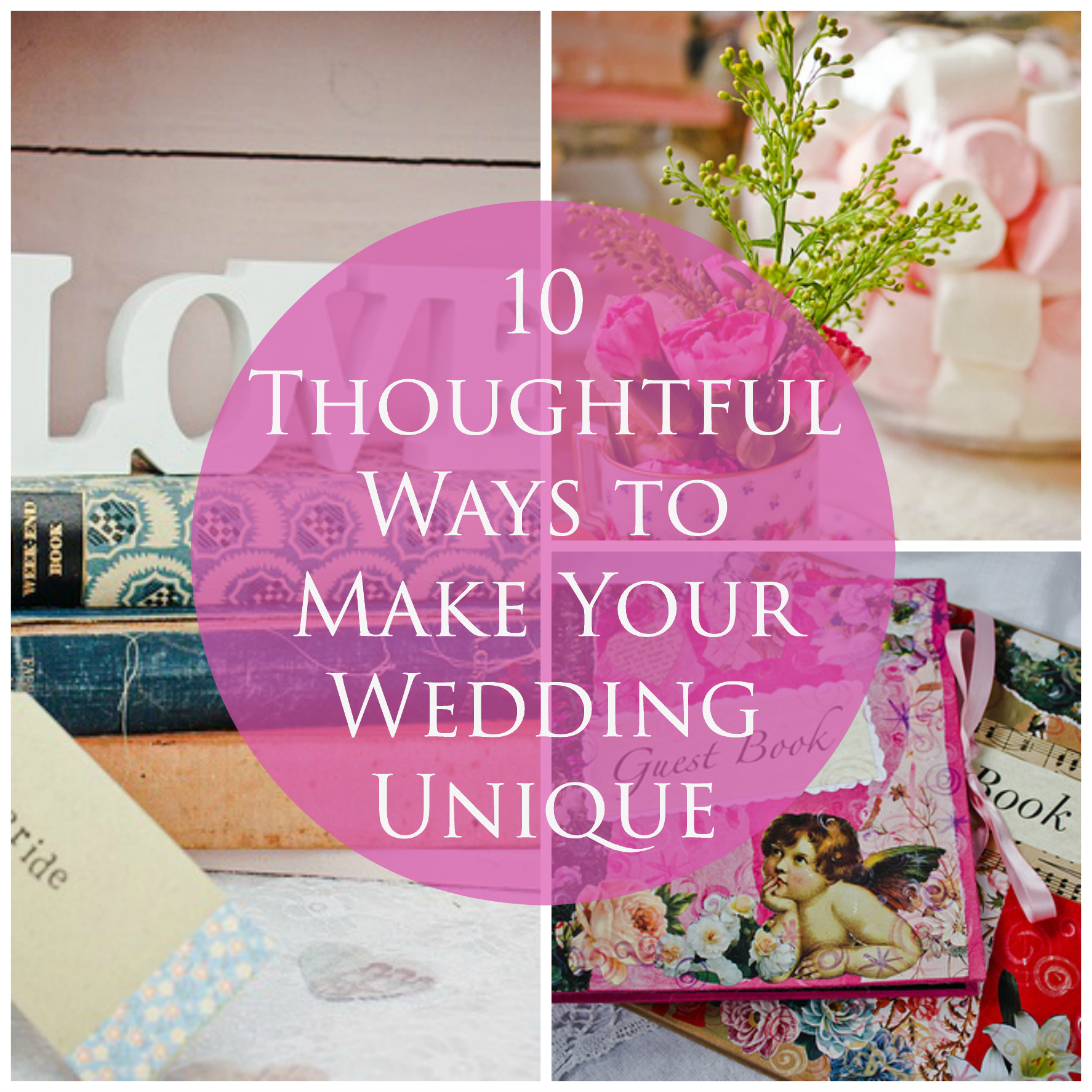 Ten thoughtful ways to make your wedding unique